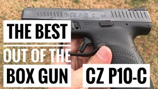 The Quest For The Best Out Of The Box Handgun: Cz-p10c Part 1