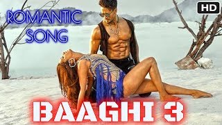 Baaghi 3 Song | Tiger Shroff & Shraddha Kapoor | Romantic | Amaal Malik |Baaghi 3 Songs Details 2020