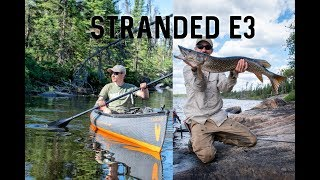 STRANDED SERIES e3 Wilderness Travel, The BIG Slogg!  Beaver Dams, Catching Walleye, Red Sky