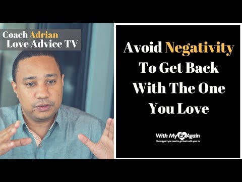 Avoid Negativity To Get Back Together After A Break Up