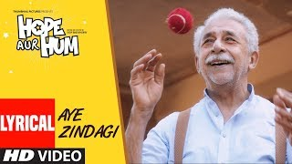 AYE ZINDAGI Video Song With Lyrics | HOPE AUR HUM | Naseeruddin Shah| Sonali Kulkarni | Shaan
