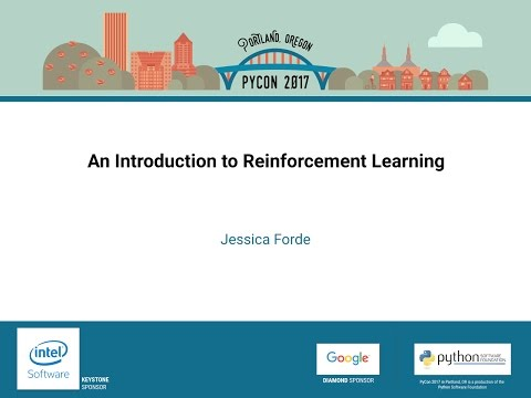 Jessica Forde   An Introduction to Reinforcement Learning   PyCon 2017