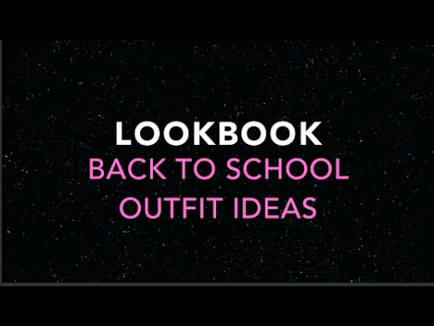 LOOKBOOK - Back To School Outfit Ideas