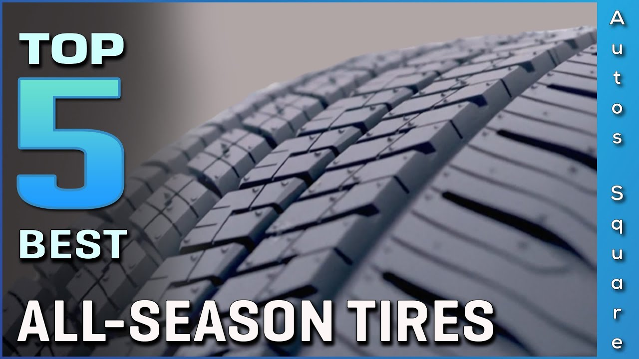 Top 5 Best All-Season Tires Review in 2021