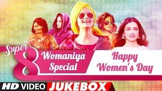 Super 8 Songs || Womaniya Special || Happy Women
