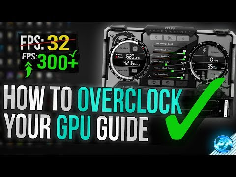 🔧 How To Overclock Your GPU - The Ultimate Easy Guide 2018