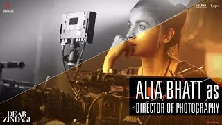 Dear Zindagi | Making of Alia Bhatt as DOP | Shah Rukh Khan | In Cinemas Now