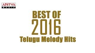 Best of 2016 Telugu Melody Hits Vol.2    Telugu Songs 2016
