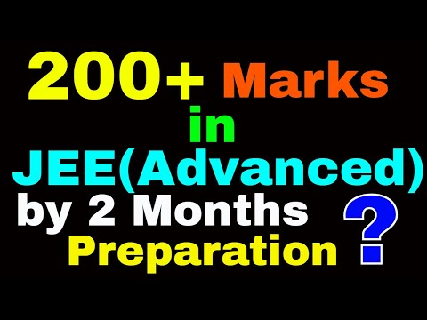 How to score 200+ marks in JEE(Advanced) 2018 by 2 months preparation | BY-Kartikey pandey(IIT BHU)