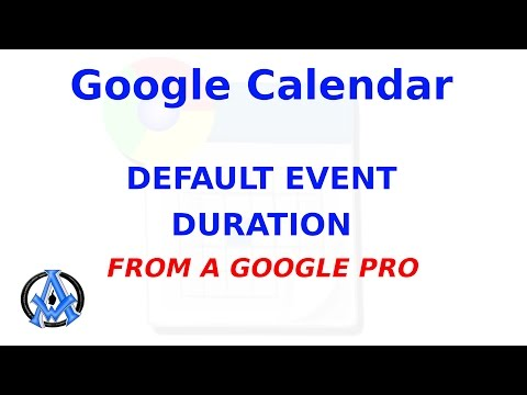 SETTING DEFAULT EVENT DURATION IN GOOGLE CALENDAR HOW TO DO IT