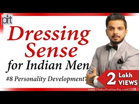 #8 Dressing Sense Tips on How to Improve Your Style | Indian Men | #1 Personality Development Course