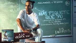 Arcangel & DJ Luian - Más Piquete Que Yo ft. De La Ghetto, Cosculluela y Randy [Official Audio]