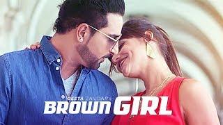 Geeta Zaildar: Brown Girl Full Video | New Punjabi Songs 2017 | T-Series