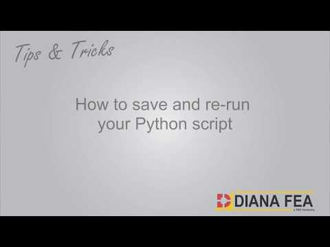 Tips & Tricks Save and ReRun your Python Script
