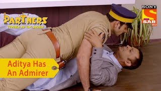 Your Favorite Character | Aditya Has An Admirer | Partners Trouble Ho Gayi Double
