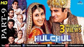 Hulchul -Part 9 | Paresh Rawal,Kareena Kapoor,Akshaye Khanna & Arshad Warsi |Bollywood Comedy Scenes