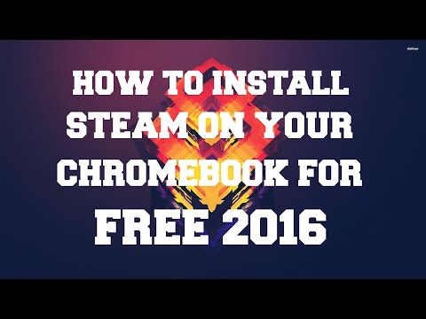 How to install Steam on a Chromebook for FREE 2017!