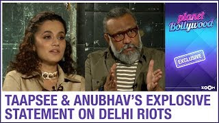 Taapsee Pannu and Anubhav Sinha's EXPLOSIVE statement on Delhi riots | Exclusive