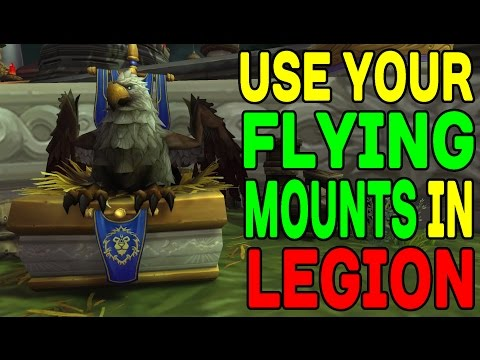 How to Utilize Your Flying Mounts in LEGION!!