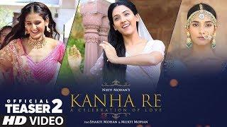 Song Teaser 2: Kanha Re Song   Neeti Mohan   Shakti Mohan   Mukti Mohan   Releasing ►Tomorrow
