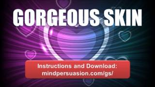 Gorgeous Skin – Radiate Head Turning Sexual Magnetism Wherever You Go - Subliminal Affirmations