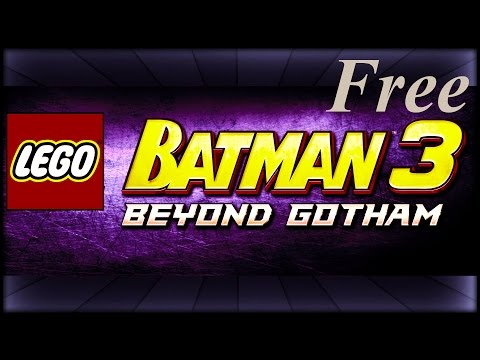 How to get Lego Batman 3 Beyond Gotham for free on PC [Windows 7/8] [Voice Tutorial]