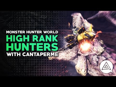 Monster Hunter World | High Rank Hunters w/ Canta Per Me