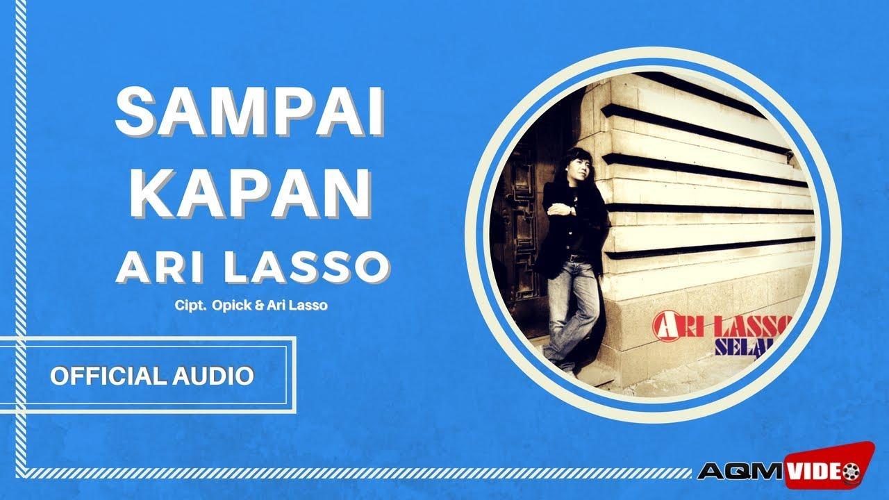 Download Ari Lasso - Sampai Kapan MP3 Gratis