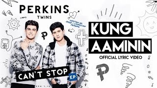 Perkins Twins - Kung Aaminin (Official Lyric Video)
