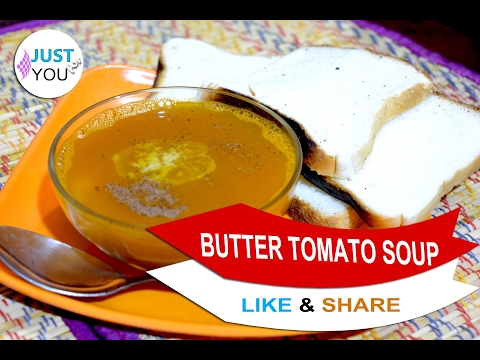 ✔ BUTTER TOMATO SOUP RECIPE  - SPICY TOMATO SOUP WITH BREAD TOAST ❤