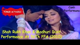 Shah Rukh Khan &  Madhuri Dixit Live performance At 56Th FFA 2010 ☪ (Tr Altyazılı)