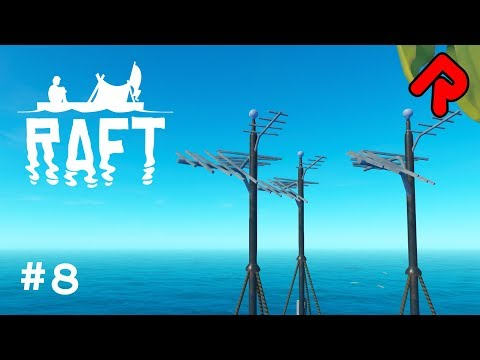 Building our ANTENNA ARRAY!   Let's play RAFT gameplay 2018 ep 8 (Early Access PC game)