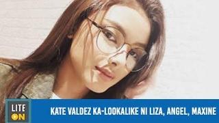 Kate Valdez ka-lookalike ni Liza, Angel, Maxine