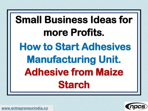 Small Business Ideas for more Profits. How to Start Adhesives Manufacturing Unit