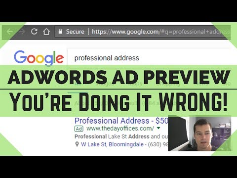 AdWords Ad Preview - WHY You're doing it WRONG! How to Preview Ads