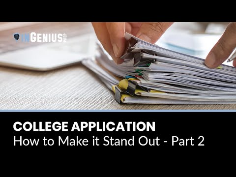 College Application: How to Make it Stand Out - Part 2