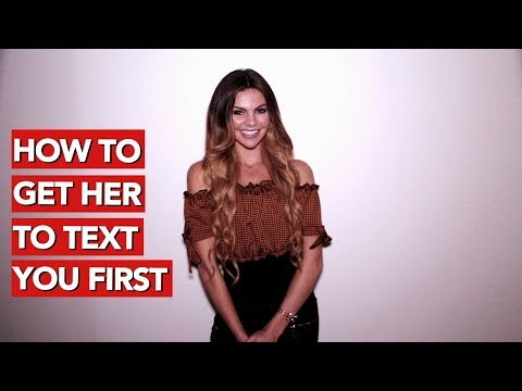 How to Get Her to Text You First?