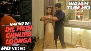 "Making of ""Dil Mein Chhupa Loonga "" Video | Wajah Tum Ho | Sana Khan, Sharman,Gurmeet |Vishal Pandya"