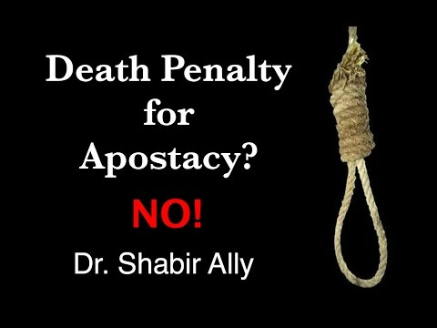 Q&A: Isn't it Death Penalty for Apostasy in Islam? Answer: NO! - Dr. Shabir Ally