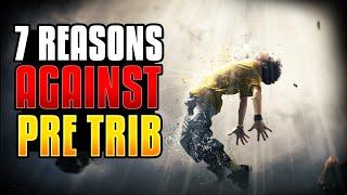 7 Reasons Against Pre-Trib Rapture