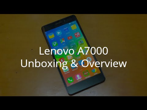 Lenovo A7000 Unboxing & Overview