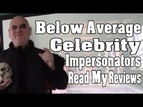 Below Average Celebrity Impersonators Read My Reviews - Uncle Fester Edition