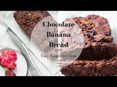CHOCOLATE BANANA BREAD WITH EASY RASPBERRY JAM (GF & OIL FREE)