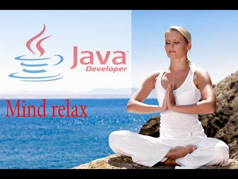 JAVA DEVELOPERS MIND RELAX