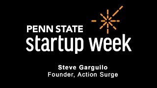 Penn State Startup Week 2017 - Steve Garguilo, Founder of Action Surge