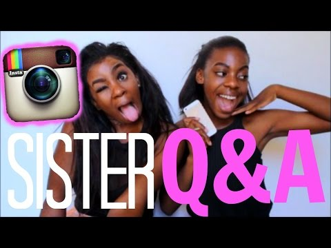 Instagram Q&A with my SISTER! WE HAVE BOYFRIENDS?!