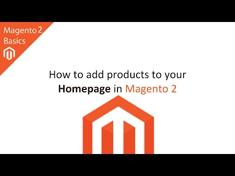 How to Add Products to your Homepage in Magento 2