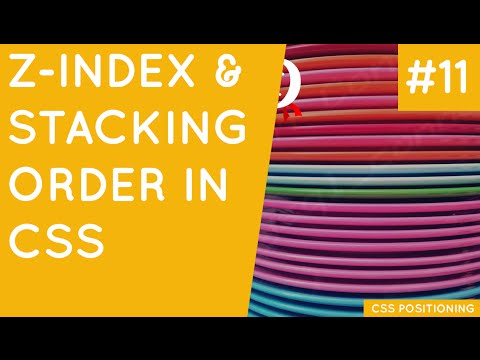 CSS Positioning Tutorial #11 - Z - Index & Stacking Order