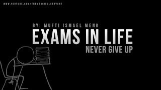 Exams in Life - Never Give Up - Mufti Menk