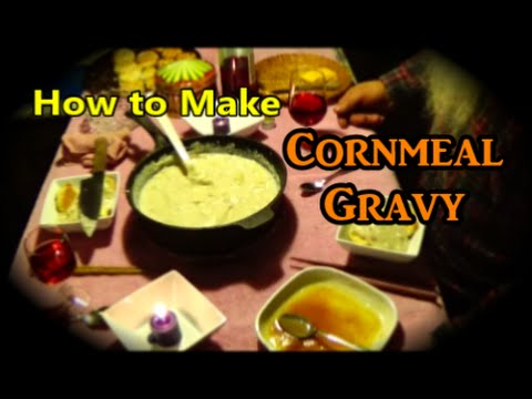 How to Make Cornmeal Gravy